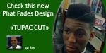 Phat Fades Design – Tupac Cut