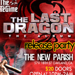 Last Dragon Release Party – Feb 27, 2013
