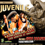 Juvenile & Jon Nash – Wed May 1st @ Karibbean City in Oakland